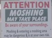 Warning: Moshing May Occur